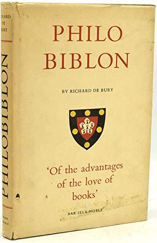 Philobiblon: 'Of the Advantages of the Love of Books': de Bury, Richard & E.C. Thomas