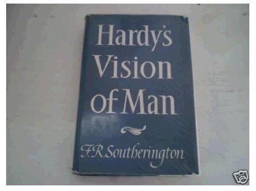 Hardy's vision of man,: Southerington, Frank Rodney