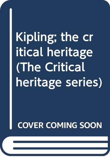 Kipling; the critical heritage (The Critical heritage: Green, Roger Lancelyn