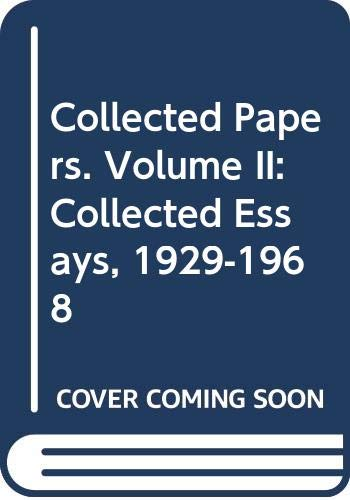 9780389041139: Collected Papers. Volume II: Collected Essays, 1929-1968
