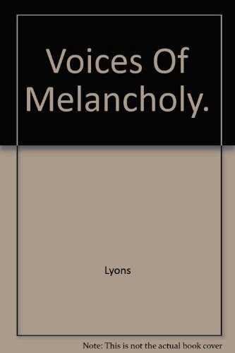 9780389041689: Voices of melancholy;: Studies in literary treatments of melancholy in Renaissance England