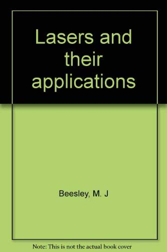 Lasers and Their Applications: Beesley, M.J.