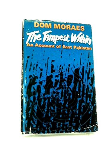The tempest within;: An account of East Pakistan: Dom F Moraes