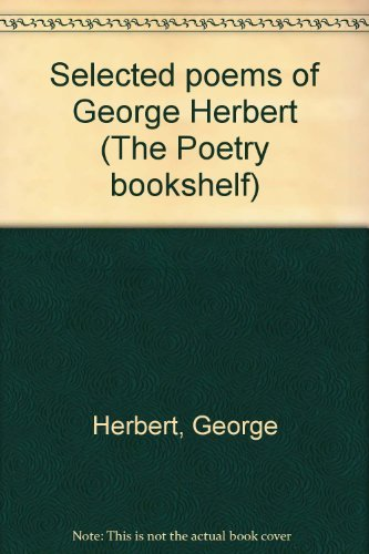 Selected poems of George Herbert (The Poetry bookshelf) (0389042129) by George Herbert