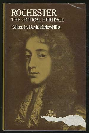 Rochester:the Critical Heritage: The Critical Heritage: Farley-Hills, David Ed.