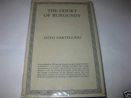 The Court of Burgundy: Cartellieri, Otto
