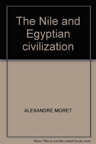 Nile and Egyptian Civilization (History of Civilization): Moret, Alexandre