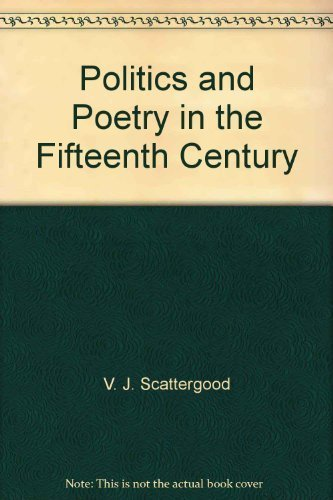 9780389046103: Politics and Poetry in the Fifteenth Century
