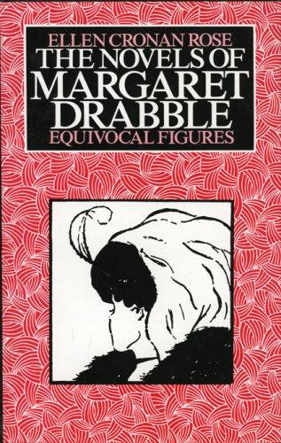 The Novels of Margaret Drabble: Rose, Ellen Cronan