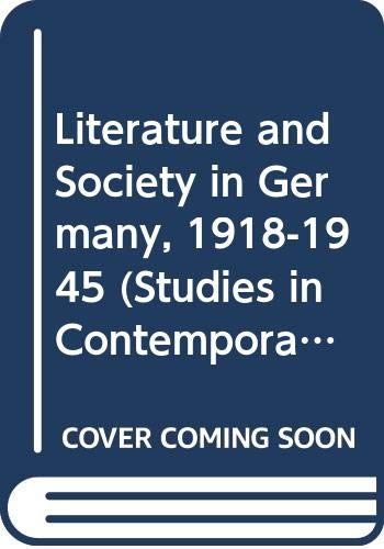 9780389200369: Literature and Society in Germany, 1918-1945 (Studies in Contemporary Literature and Culture, 3)