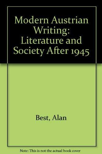 Modern Austrian Writing: Literature and Society After: Best, Alan; Wolfschütz,