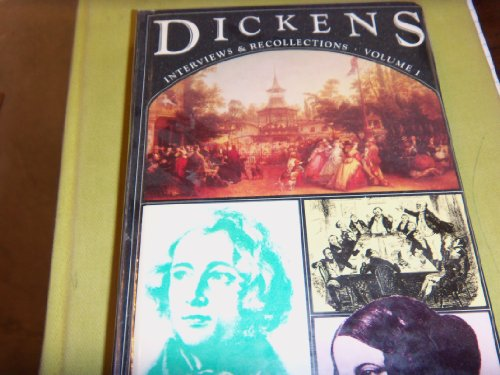 Dickens, interviews and recollections
