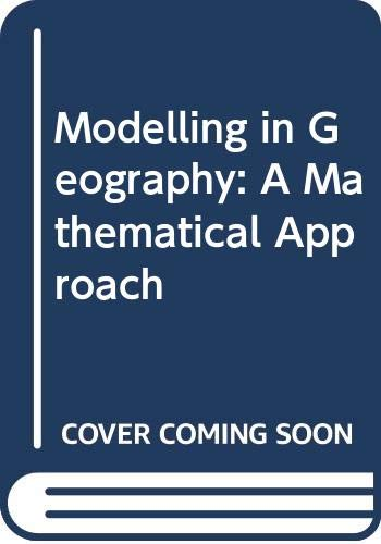 9780389200499: Modeling in Geography: A Mathematical Approach