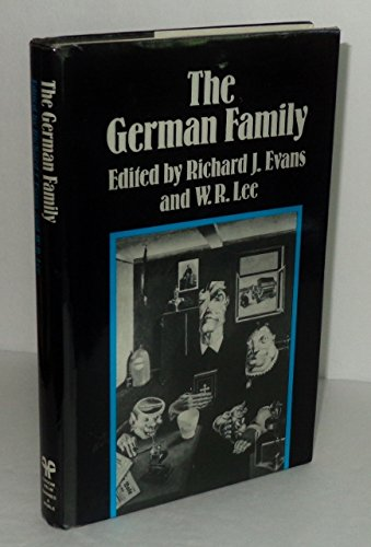 9780389201014: The German Family: Essays on the Social History of the Family in Nineteenth- And Twentieth-Century Germany
