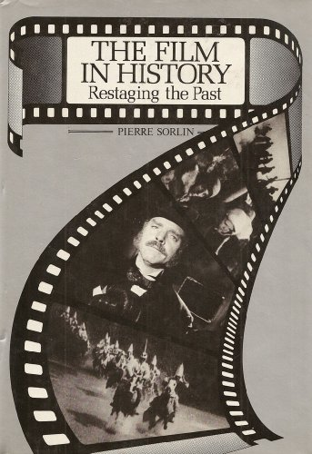 9780389201304: The Film in History: Restaging the Past