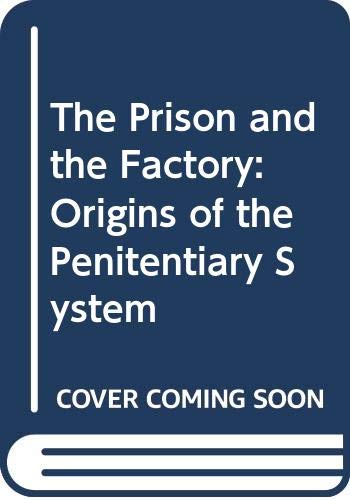 9780389201908: The Prison and the Factory: Origins of the Penitentiary System