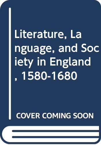 Literature, Language and Society in England, 1580-1680: Bob Hodge, David