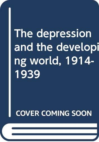 9780389202110: The depression and the developing world, 1914-1939