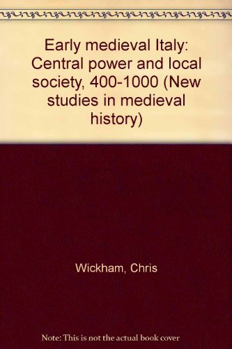 9780389202172: Early medieval Italy: Central power and local society, 400-1000 (New studies ...