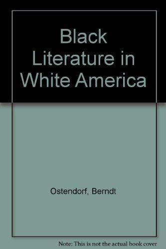 9780389202578: Black Literature in White America
