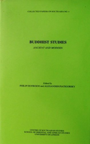 Buddhist Studies: Ancient and Modern (Collected Papers on South Asia): Denwood, Philp