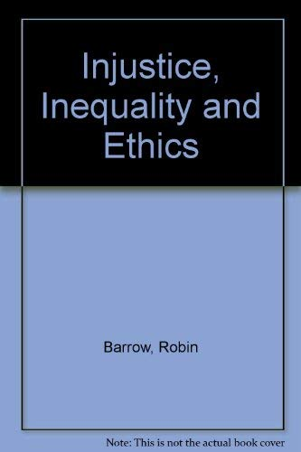 9780389202691: Injustice, Inequality and Ethics