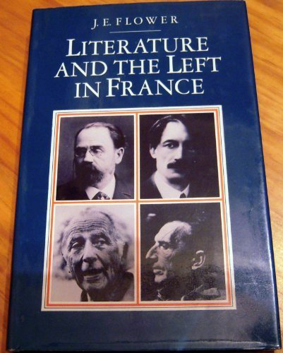 9780389202851: Literature and the Left in France: Society, Politics, and the Novel Since the Late Nineteenth Century (Critical Studies Series)