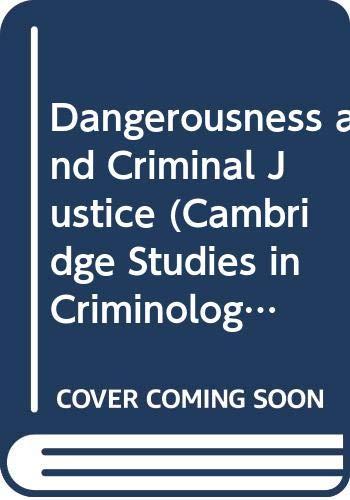 9780389202868: Dangerousness and Criminal Justice (Cambridge Studies in Criminology, 47)