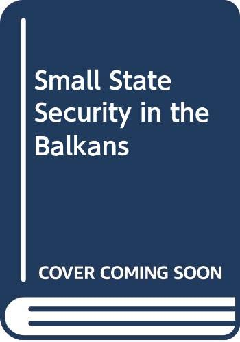 9780389202882: Small-State Security in the Balkans