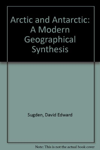9780389202981: Arctic and Antarctic: A Modern Geographical Synthesis