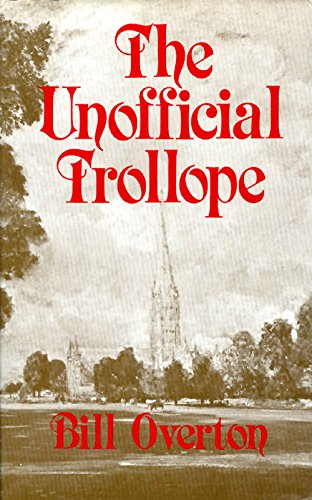 9780389203025: The Unofficial Trollope