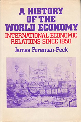 A History of the World Economy: International Economic Relations since 1850.: James Foreman-Peck.