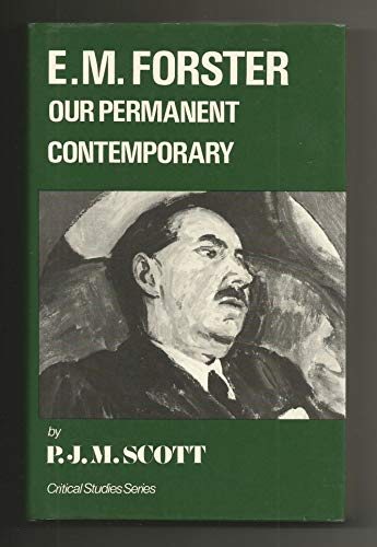E M  Forster: Our Permanent Contemporary (Critical Studies Series