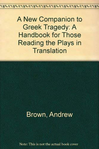 9780389203964: A New Companion to Greek Tragedy: A Handbook for Those Reading the Plays in Translation
