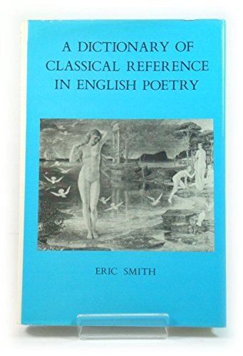 9780389204305: A dictionary of classical reference in English poetry