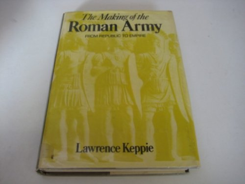 9780389204473: Making of the Roman Army: From Republic to Empire