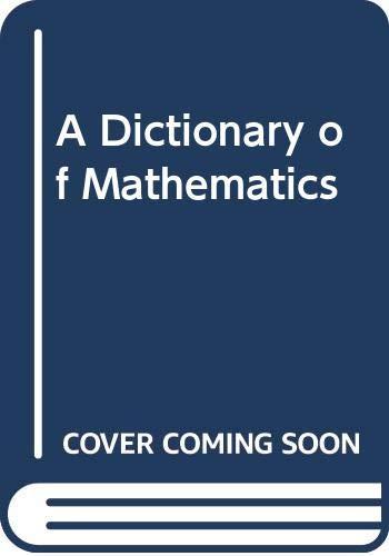 A Dictionary of Mathematics: Glenn, John A.,