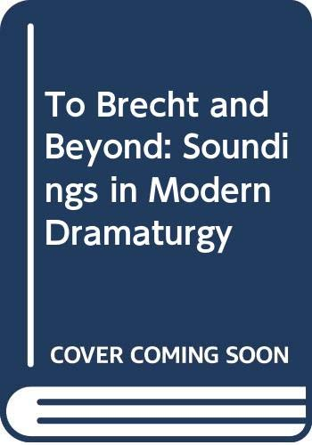 To Brecht and Beyond: Soundings in Modern Dramaturgy (Harvester / Barnes & Noble Studies in Contemporary Literature and Culture, 6) (0389204633) by Darko Suvin