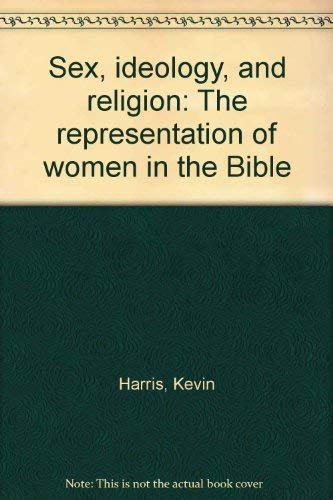 9780389205098: Sex, Ideology, and Religion: The Representation of Women in the Bible