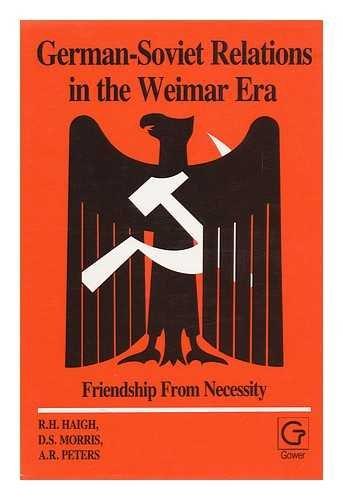 9780389205234: German-Soviet Relations in the Weimar Era: Friendship from Necessity