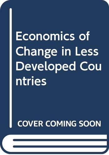 9780389205487: Economics of Change in Less Developed Countries