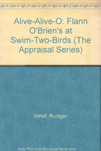 9780389205814: Alive-Alive-O: Flann O'Brien's at Swim-Two-Birds (The Appraisal Series)