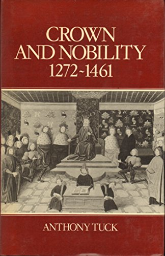 9780389206125: Crown and Nobility, 1272-1461: Political Conflict in Late Medieval England