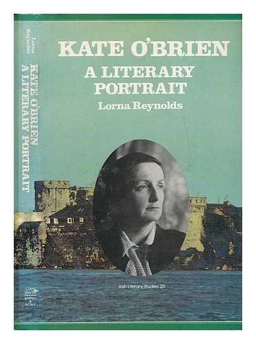 Kate O'Brien: A Literary Portrait: Reynolds, Lorna