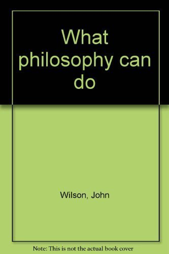 9780389206224: What philosophy can do [Paperback] by Wilson, John