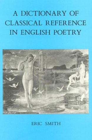 9780389206644: A Dictionary of Classical Reference in English Poetry