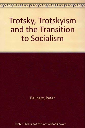 9780389206989: Trotsky, Trotskyism and the Transition to Socialism