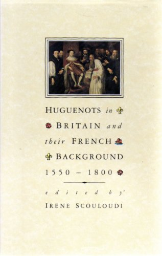9780389207054: Huguenots in Britain and Their French Background, 1550-1800