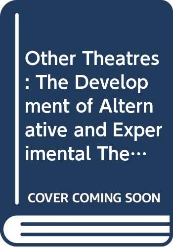 Other Theatres: The Development of Alternative and Experimental Theatre in Britain (9780389207061) by Davies, Andrew