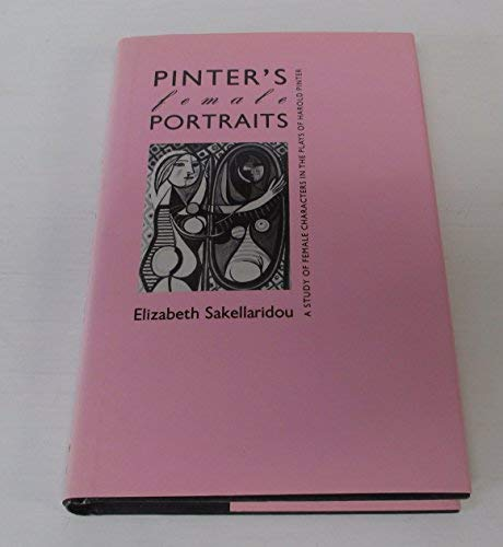 9780389207474: Pinter's Female Portraits: A Study of the Female Characters in the Plays of Harold Pinter